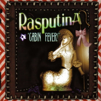 Cabin Fever! - Rasputina
