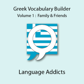 Greek Vocab Builder, Vol. 1: Family & Friends