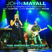 70th Birthday Concert (Live)-John Mayall & The Bluesbreakers