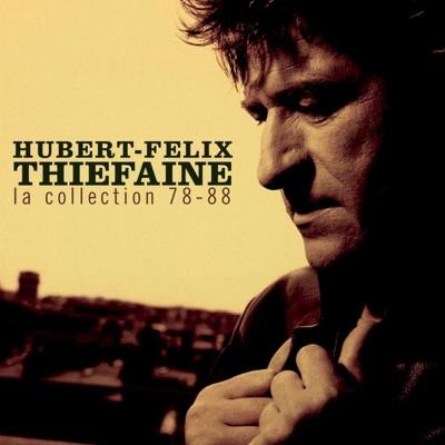 Hubert-Félix Thiéfaine : La collection (1978-1988) - Hubert-Félix Thiéfaine
