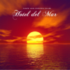 Hotel del Mar Lounge Chillout Sessions - Cafe Les Costessey Club Dj Chillout