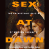 Christopher Ryan & Cacilda Jethá - Sex at Dawn: How We Mate, Why We Stray, And What It Means for Modern Relationships (Unabridged) Grafik
