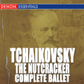 Tchaikovsky: The Nutcracker  Complete Ballet-Moscow RTV Symphony Orchestra & Vladimir Fedoseyev