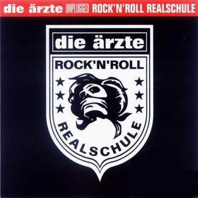 Rock'n'Roll Realschule (Unplugged) - Die Ärzte