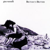 Brother To Brother-Gino Vannelli