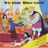 Globi - Wie Globi Ritter Wurde Grafik