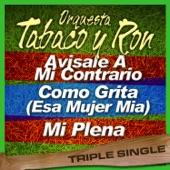 Orquesta Tabaco Y Ron - Mi Plena