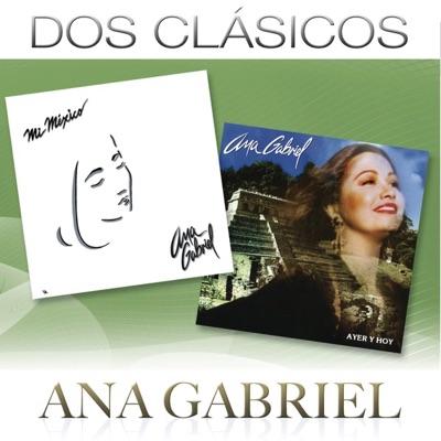 Dos Clásicos: Ana Gabriel - Ana Gabriel