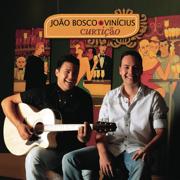 Chora, Me Liga (Ao vivo) - João Bosco & Vinicius - João Bosco & Vinicius