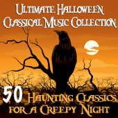 Ultimate Halloween Classical Music Collection  50 Haunting Classics For A Creepy Night-Various Artists