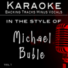 Hits of Michael Buble' Vol 1 (Backing Tracks) - Backing Tracks Minus Vocals
