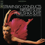 Stravinsky Conducts Firebird Suite (1945 Version) & Petrushka Suite (1945 Revised Version) - Columbia Symphony Orchestra & Igor Stravinsky - Columbia Symphony Orchestra & Igor Stravinsky