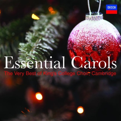 Essential Carols - The Very Best of King's College Choir, Cambridge - Choir of King's College, Cambridge album