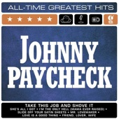 Johnny Paycheck - She's All I Got