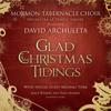 Glad Christmas Tidings - Mormon Tabernacle Choir, David Archuleta, Mack Wilberg & Orchestra At Temple Square