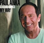 Classic Songs, My Way - Paul Anka - Paul Anka