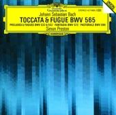 """Johann Sebastian Bach (Composer), Simon Preston (Artist) - Bach: Toccata & Fugue BWV 565 - Bach: Prelude & Fugue In E Flat, BWV 552, """"St. Anne"""" - Prelude"""