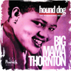 Big Mama Thornton - Hound Dog: The Peacock Recordings  artwork