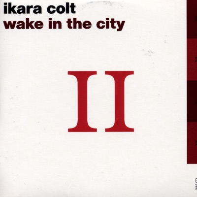 Wake In the City - Single - Ikara Colt