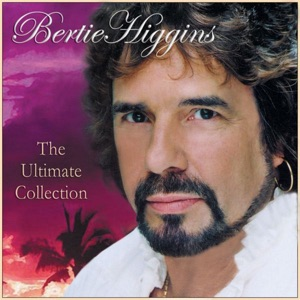 Bertie Higgins: The Ultimate Collection