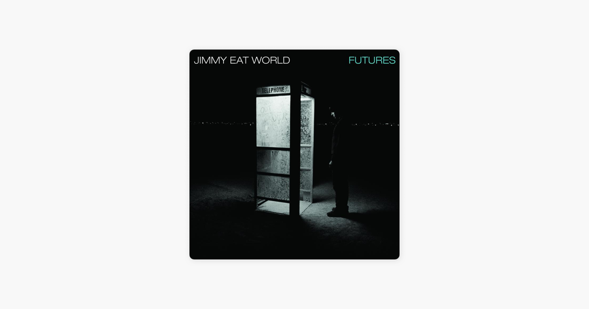 Futures by Jimmy Eat World on Apple Music