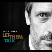 Let Them Talk - Hugh Laurie - Hugh Laurie