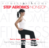 Fitness At Home: Step Aerobics Nonstop - Various Artists