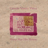 Current 93 - The God of Sleep Has His House