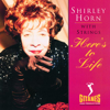 Shirley Horn - Here's to Life  artwork