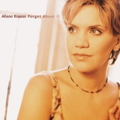 Alison Krauss - It Wouldn't Have Made Any Difference