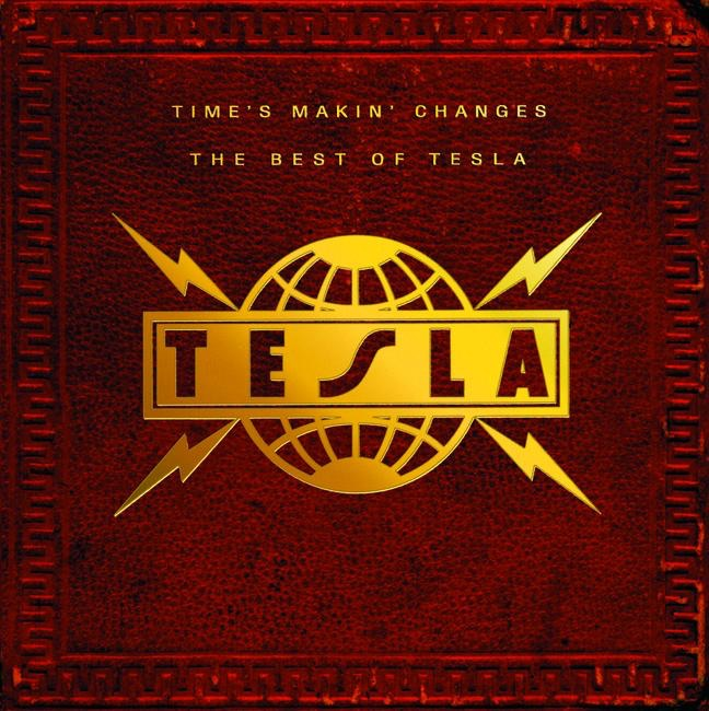 Time's Makin' Changes: The Best of Tesla