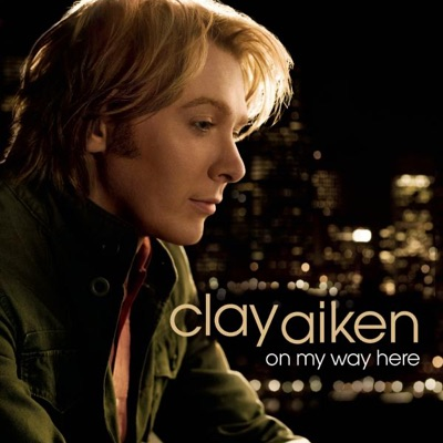 On My Way Here - Clay Aiken