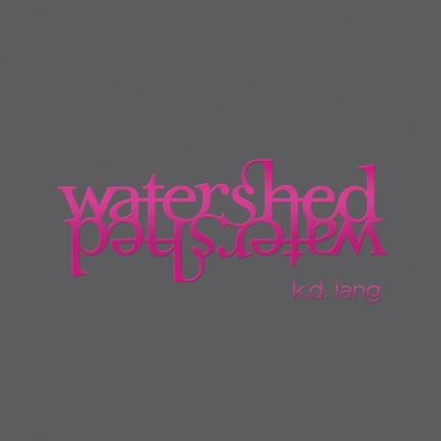 Watershed - K.d. Lang