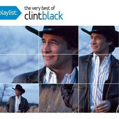 Playlist: The Very Best of Clint Black - Clint Black