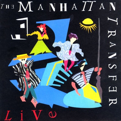 The Manhattan Transfer: Live - The Manhattan Transfer