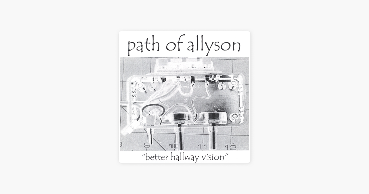‎Better Hallway Vision by Path of Allyson on iTunes