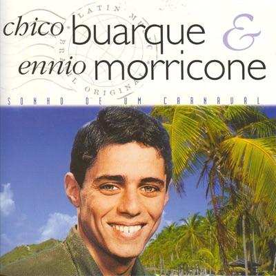 Chico Buarque & Ennio Morricone - Chico Buarque