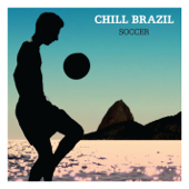 Chill Brazil Copa (Sóccer) [Deluxe Version]