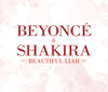 Shakira & Beyoncé - Beautiful Liar kunstwerk