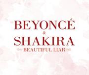 Beautiful Liar - Shakira & Beyoncé