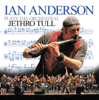 Ian Anderson Plays the Orchestral Jethro Tull (Live) - Ian Anderson