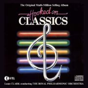 Hooked On Classics, Pts. 1 & 2 - The Royal Philharmonic Orchestra Conducted By Louis Clark - The Royal Philharmonic Orchestra Conducted By Louis Clark