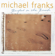 Barefoot On the Beach - Michael Franks - Michael Franks