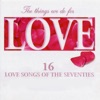 The Things We Do for Love - 16 Love Songs of the Seventies