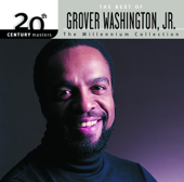20th Century Masters  The Millennium Collection: The Best Of Grover Washington, Jr.-Grover Washington, Jr.