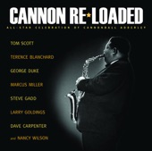 Cannon Re-Loaded - An All-Star Celebration of Cannonball Adderley