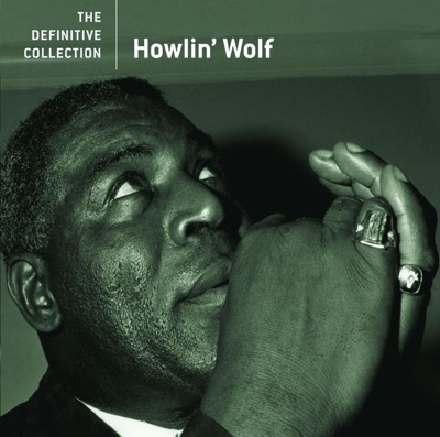 The Definitive Collection: Howlin' Wolf - Howlin' Wolf album