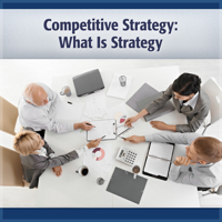 Competitive Strategy: What Is Strategy (Unabridged)