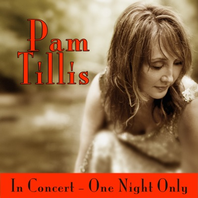 In Concert - One Night Only - Pam Tillis