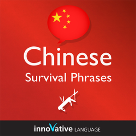 Learn Chinese - Survival Phrases Chinese, Volume 1: Lessons 1-30: Absolute Beginner Chinese #5 (Unabridged) audiobook